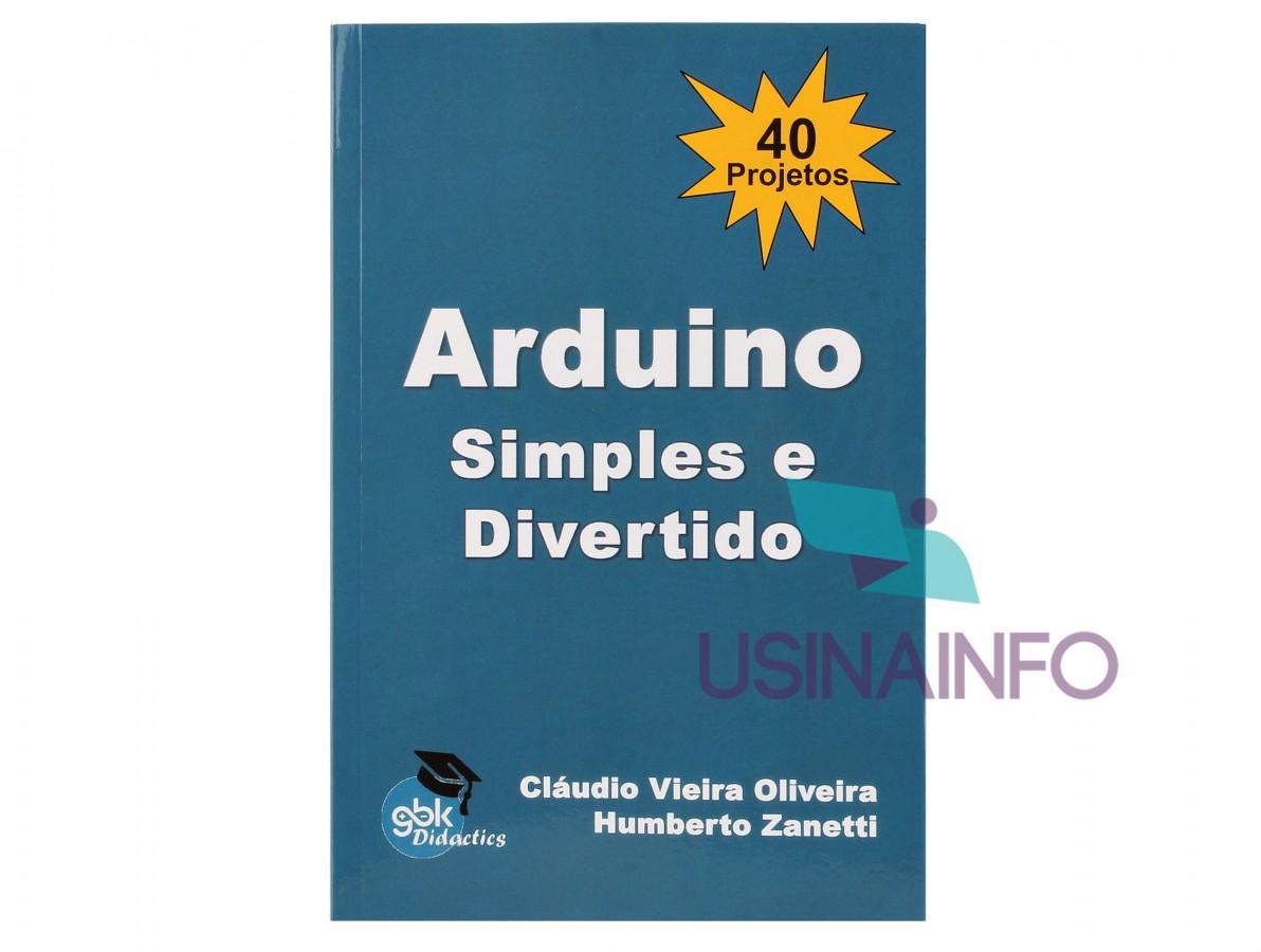 Livro Arduino Simples e Divertido com 40 Projetos