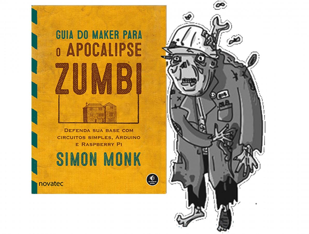 Livro Arduino - Guia do Maker para o Apocalipse Zumbi