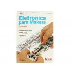Livro Eletrônica para Makers: Um Manual Prático Para o Novo Entusiasta de Eletrônica